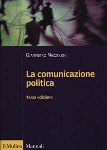 Libro La comunicazione politica Gianpietro Mazzoleni