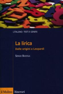 La lirica. Dalle origini a Leopardi - Sergio Bozzola - copertina