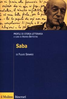 Saba. Profili di storia letteraria - Fulvio Senardi - copertina