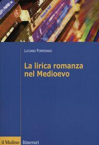 Libro La lirica romanza del Medioevo Luciano Formisano