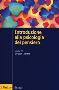 Foto Cover di Introduzione alla psicologia del pensiero, Libro di  edito da Il Mulino