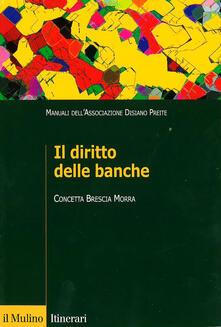 Il diritto delle banche - Concetta Brescia Morra - copertina