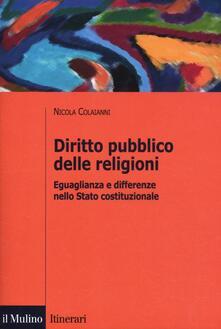 Diritto pubblico delle religioni. Eguaglianza e differenze nello Stato costituzionale - Nicola Colaianni - copertina