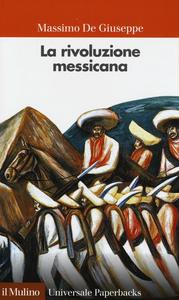 Libro La rivoluzione messicana Massimo De Giuseppe