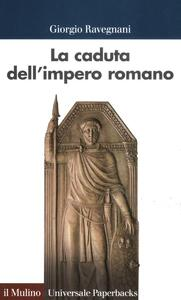 La caduta dell'impero romano - Giorgio Ravegnani - copertina