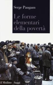 Libro Le forme elementari della povertà Serge Paugam