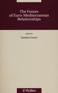 The future of the Euro-Mediterranean relationships - copertina