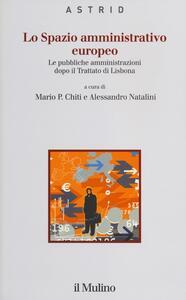 Lo spazio amministrativo europeo. Le pubbliche amministrazioni dopo il trattato di Lisbona - copertina