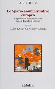 Libro Lo spazio amministrativo europeo. Le pubbliche amministrazioni dopo il trattato di Lisbona