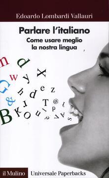 Voluntariadobaleares2014.es Parlare l'italiano. Come usare meglio la nostra lingua Image