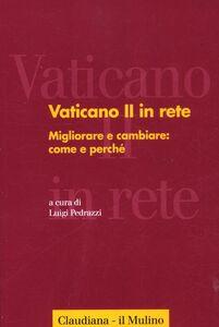 Libro Vaticano II in rete. Vol. 3: Migliorare e cambiare: come e perché.