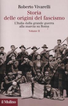 Camfeed.it Storia delle origini del fascismo. L'Italia dalla grande guerra alla marcia su Roma. Vol. 2 Image