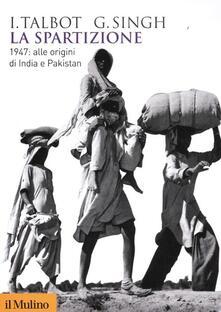 La spartizione. 1947: alle origini di India e Pakistan.pdf