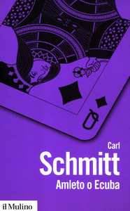 Libro Amleto o Ecuba. L'irrompere del tempo nel gioco del dramma Carl Schmitt