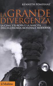 La grande divergenza. La Cina, l'Europa e la nascita dell'economia mondiale moderna - Kenneth Pomeranz - copertina