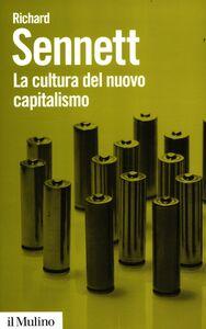 Foto Cover di La cultura del nuovo capitalismo, Libro di Richard Sennett, edito da Il Mulino