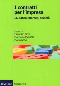 Libro I contratti per l'impresa. Vol. 2: Banca, mercati.