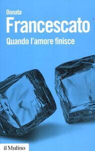 Quando l'amore finisce - Donata Francescato - copertina
