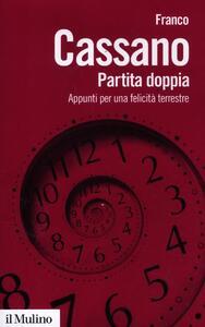 Partita doppia. Appunti per una felicità terrestre - Franco Cassano - copertina