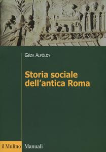 Libro Storia sociale dell'antica Roma Géza Alföldy