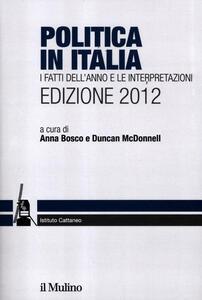 Politica in Italia. I fatti dell'anno e le interpretazioni (2012)
