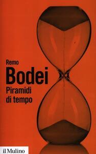 Piramidi di tempo. Storie e teorie del déjà vu - Remo Bodei - copertina