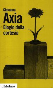 Libro Elogio della cortesia Giovanna Axia