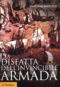 La disfatta dell'Invincibile Armada - Antonio Martelli - copertina