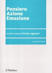 Pensiero azione emozione. Scritti in onore di Paolo Legrenzi - copertina