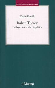 Libro Italian Theory. Dall'operaismo alla biopolitica Dario Gentili