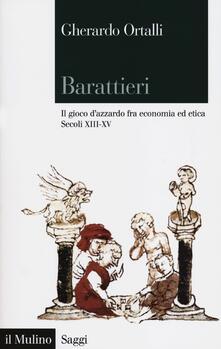 Criticalwinenotav.it Barattieri. Il gioco d'azzardo fra economia ed etica. Secoli XIII-XV Image