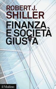 Finanza e società giusta - Robert J. Shiller - copertina