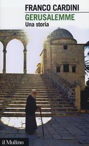 Gerusalemme. Una storia - Franco Cardini - copertina