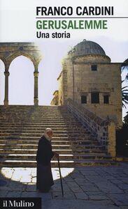 Libro Gerusalemme. Una storia Franco Cardini