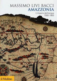 Camfeed.it Amazzonia. L'impero dell'acqua 1500-1800 Image