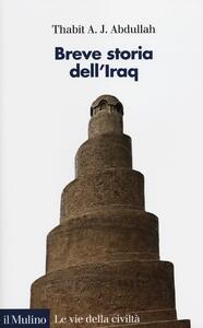 Breve storia dell'Iraq - Thabit A. J. Abdullah - copertina
