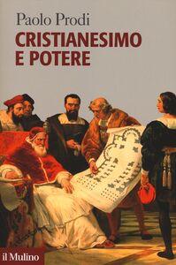 Foto Cover di Cristianesimo e potere, Libro di Paolo Prodi, edito da Il Mulino