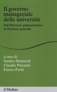 Libro Il governo manageriale delle università. Dal direttore amministrativo al direttore generale