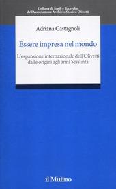 Essere impresa nel mondo. L'espansione internazionale della Olivetti dalle origini agli anni Sessanta