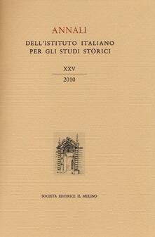 Secchiarapita.it Annali dell'Istituto italiano per gli studi storici (2010). Vol. 25 Image