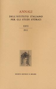 Annali dell'Istituto italiano per gli studi storici (2011). Vol. 26 - copertina