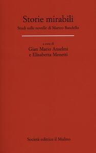 Storie mirabili. Studi sulle novelle di Matteo Bandello - copertina