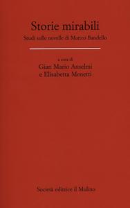 Libro Storie mirabili. Studi sulle novelle di Matteo Bandello