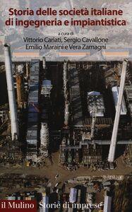 Libro Storia delle società italiane di ingegneria e impiantistica