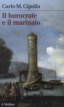 Il burocrate e il marinaio. La «Sanità» toscana e le tribolazioni degli inglesi a Livorno nel XVII secolo.pdf