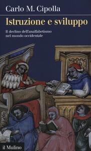 Istruzione e sviluppo. Il declino dell'analfabetismo nel mondo occidentale - Carlo M. Cipolla - copertina