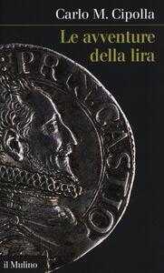 Libro Le avventure della lira Carlo M. Cipolla