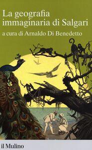 Foto Cover di La geografia immaginaria di Salgari, Libro di  edito da Il Mulino
