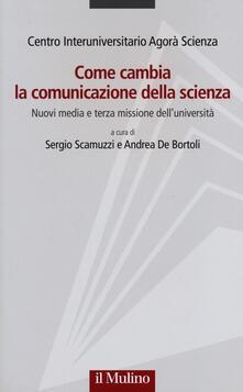Come cambia la comunicazione della scienza. Nuovi media e terza missione delluniversità.pdf