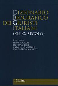 Foto Cover di Dizionario biografico dei giuristi italiani (XII-XX secolo), Libro di  edito da Il Mulino